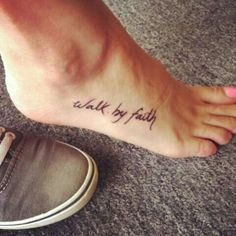 """walk by faith""      This is the first tattoo I'm getting<3"