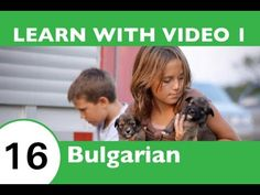 Learn Bulgarian - All the Joy of Learning Bulgarian Begins Right Here!
