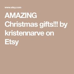AMAZING Christmas gifts!!! by kristennarve on Etsy
