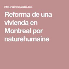 Reforma de una vivienda en Montreal por naturehumaine
