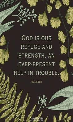 Inspirational Bible Verses - God is our Refuge and Strength Psalm Bible Verses Quotes, Bible Scriptures, Jesus Bible, God Jesus, Biblical Verses, Psalm 46, Praise God, Religious Quotes, Quotes About God