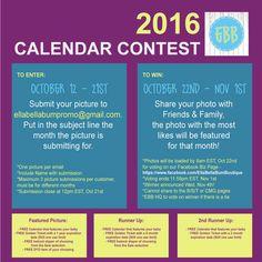 Ella Bella Bum 2016 Calendar Contest!!   Submissions until October 21st at 12pm EST - ellabellabumpromo@gmail.com 21st October, Friends Family, Bella, Giveaways