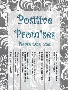 Positive Promises - Counselor wall sign  Post these in the halls for students to remember to think positively. Use them in your office for students to choose and take one positive promise as they leave your office.  (Based on the Solutions Focused Brief T