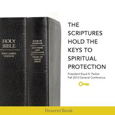 """The scriptures hold the keys to spiritual protection."" President Boyd K. Packer #PresPacker #ldsconf #scriptures"