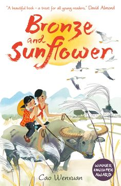 Find out about Chinese children's literature - both what sells well in China, and which is translated into English, including this wonderful gentle and kind novel about friendship - Bronze and Sunflower.