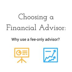 Understanding the difference between a fee-only financial advisor and a fee-based advisor.