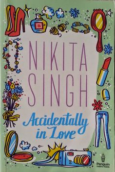 Accidentally in Love Nikita Singh, New Books, Books To Read, Love Book, Book Quotes, Book Lovers, Book Worms, Fiction, Novels