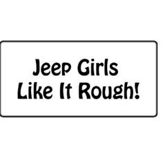 Jeep Girls Like It Rough Decal Sticker
