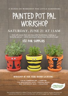 Painted Pot Pal Workshop for little gardeners.  At this workshop, your little sprouts will create their own bee-utiful bumblebee, lady bug or butterfly pot pal. They will learn all about these beneficial bugs in the world we live and in the garden. Kids gardening. McDonald Garden Center