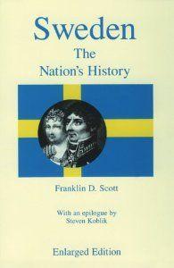 Sweden, Enlarged Edition: The Nations History: Franklin D. Scott, Steven Koblik: 9780809314898: Amazon.com: Books