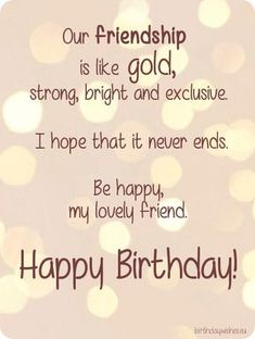 Best Birthday Wishes Quotes For Friend [Birthday Wishes for Best Friends] Happy Birthday Best Friend Quotes, Birthday Greetings Quotes, Happy Birthday Wishes Cards, Birthday Quotes For Him, Best Birthday Wishes, Birthday Message For Friend, Birthday Songs, Funny Happy Birthdays, Happy Birthday Special Friend