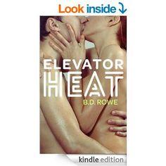 Elevator Heat - Kindle edition by B.D. Rowe. Literature & Fiction Kindle eBooks @ Amazon.com.