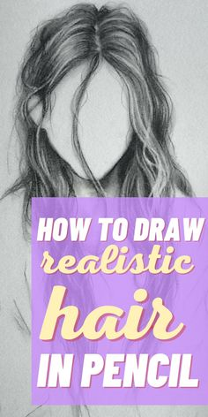How to Draw Hair: Easy to Follow Instructions in Pencil Realistic