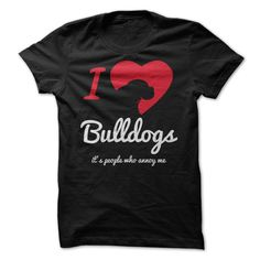"Imagine how great the world would be if people were as loving, loyal, and forgiving as dogs? This Design Reads ""I Love Bulldogs – Its people who annoy me!"" A big thank you to our community for helping us pick …"