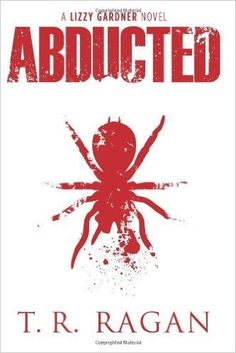 Loved this one - $0 - Abducted (Lizzy Gardner Series, Book 1) by T.R. Ragan