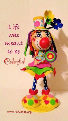 Handmade fofucha clown. www.fofuchas.org #fofuchas #quotes