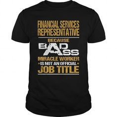 FINANCIAL SERVICES REPRESENTATIVE - BADASS NEW T-SHIRTS, HOODIES (19$ ==► Shopping Now) #financial #services #representative #- #badass #new #shirts #tshirt #hoodie #sweatshirt #giftidea