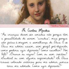 """Leia o artigo completo: """"Crianças Idosas? O Evangelho e a Adoção Tardia"""" por Pr. Carlos Mendes  http://www.mulherespiedosas.com.br/adocao-tardia/"""