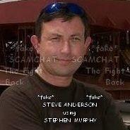 STEVE ANDERSON..FAKE... USING THE STOLEN IMAGES OF STEPHEN MURPHY https://www.facebook.com/StopUsingStephenMurphy/posts/1744359109189349