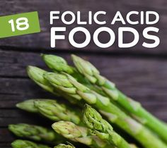18 Foods High in Folic Acid- this vitamin has been shown to reduce birth defects and prevent colon cancer.