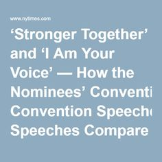 'Stronger Together' and 'I Am Your Voice' — How the Nominees' Convention Speeches Compare - The New York Times
