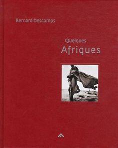 Bernard Descamps / Quelques Afriques