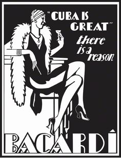 1936: Art Deco Collection / Cuba is great. There is a reason. BACARDI. Prohibition era advertisement.