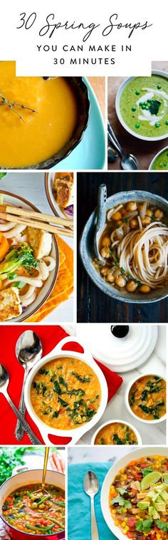 These 30 soup recipes are perfect for spring and take 30 minutes or less to prepare.