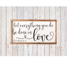"Let everything you do be done in love- 1 Corinthians 16:14- Farmhouse Sign -family sign - love sign- rustic home-25 1/2"" x 13"""