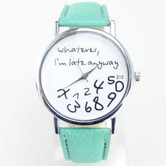 I am late anyway green cool teen watch
