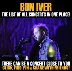 Bon Iver in your city! Concerts dates & tickets. #music, #show, #concerts, #events, #tickets, #Bon Iver, #rock, #tix, #songs, #festival, #artists, #musicians, #popular,  Bon Iver