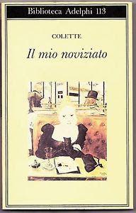 I miei libri... e altro di CiBiEffe: Colette  - Il mio noviziato (Mes apprentissages - ...