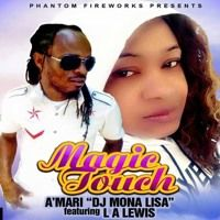 Magic Touch ft LA Lewis by A'mari (DJ Mona-Lisa) on SoundCloud