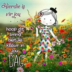 Lekker Dag, Goeie More, Good Morning Wishes, Afrikaans, Night Night, Friends, Quotes, Messages, Garden