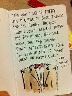 My favorite Doctor Who quote...EVER!  Doctor Who definitely adds to my pile of good things.