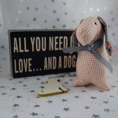 Perfect for the dog lovers in your life This smashing rustic block sign all you need is love and a dog A stuffed sausage dog in various material