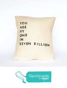 My One In Seven Billion Linen Quote Pillow from Casa & Co. Design http://smile.amazon.com/dp/B0181VU5CW/ref=hnd_sw_r_pi_dp_GPOuwb1YHJ201 #handmadeatamazon