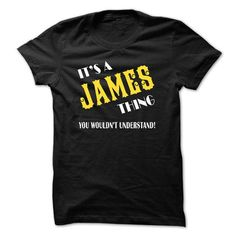 Awesome Tee James. Its A James Thing You Wouldnt Understand - T Shirt, Hoodie, Hoodies, Year,Name, Birthday T-Shirts