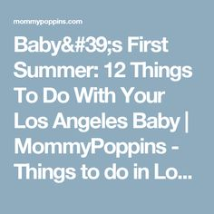 Baby's First Summer: 12 Things To Do With Your Los Angeles Baby | MommyPoppins - Things to do in Los Angeles with Kids