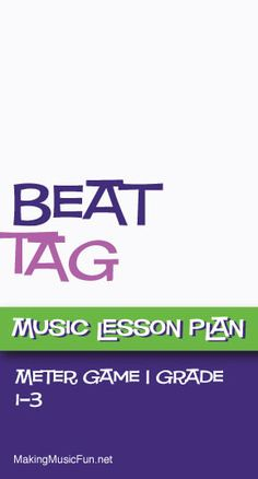Beat Tag (Meter) | Music Lesson Plan (Game)