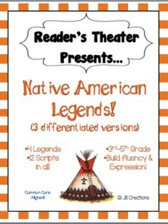 Focus on DIFFERENTIATION! This reader's theater set features 4 popular Native American legends written on 3 reading levels for a total of 12 plays! Each script contains 4-6 parts, making it a perfect activity for guided reading groups! Modified versions provide support in basic fluency skills and enriched versions provide challenge with tier 2 vocabulary! http://www.teacherspayteachers.com/Product/Readers-Theater-4-Native-American-Legends-plays-for-3rd-4th-5th-grade-1362969#
