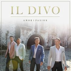Il Divo : Nouvel album « Amor & Pasion » maintenant disponible !