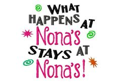 What Happens at Nona's Stays at Nona's  Machine by LilliPadGifts, $4.50