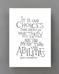It is our choices....Harry Potter Movie Quote by SimpleSerene, $14.00
