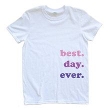 best. day. ever - Pink/Purple on White Adult Tshirt