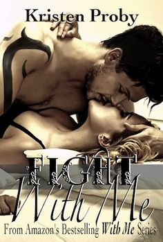 Fight With Me by Kristen Proby ☆ (With Me in Seattle #2)