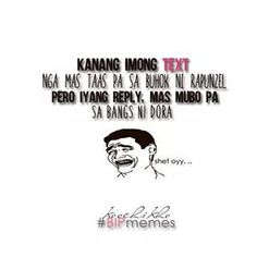 Me: Mama. Mama: K Bisaya Quotes, Patama Quotes, Tagalog Quotes, Quotable Quotes, Happy Quotes, Qoutes, Bitterness Quotes, Hugot Quotes, Pickup Lines