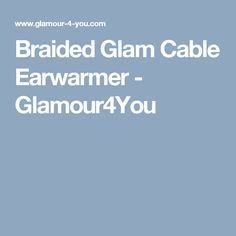 Braided Glam Cable Earwarmer - Glamour4You
