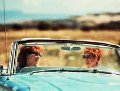"""Louise, no matter what happens, I'm glad I came with you."" - Thelma and Louise"
