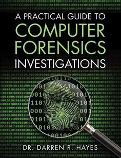 """Read """"A Practical Guide to Computer Forensics Investigations A Prac Gui to Comp For by Darren R. Hayes available from Rakuten Kobo. All you need to know to succeed in digital forensics: technical and investigative skills, in one book Complete, practi. Technology Hacks, Computer Technology, Energy Technology, Gaming Computer, Computer Science, Laptop Computers, Computer Hacking, Hacking Books, Learn Hacking"""